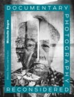 Documentary Photography Reconsidered : History, Theory and Practice - eBook