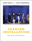 Fashion Installation : Body, Space, and Performance - Book