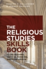 The Religious Studies Skills Book : Close Reading, Critical Thinking, and Comparison - Book