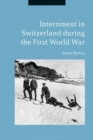 Internment in Switzerland during the First World War - eBook