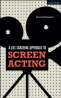 A Life-coaching Approach to Screen Acting - Book