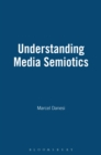 Understanding Media Semiotics - eBook