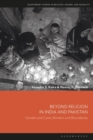 Beyond Religion in India and Pakistan : Gender and Caste, Borders and Boundaries - eBook