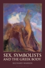 Sex, Symbolists and the Greek Body - eBook