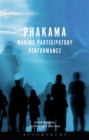 Phakama : Making Participatory Performance - Book