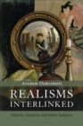 Realisms Interlinked : Objects, Subjects, and Other Subjects - Book