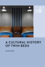 A Cultural History of Twin Beds - eBook