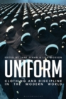 Uniform : Clothing and Discipline in the Modern World - eBook
