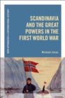 Scandinavia and the Great Powers in the First World War - eBook