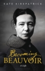Becoming Beauvoir : A Life - eBook