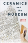 Ceramics and the Museum - Book