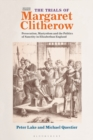 The Trials of Margaret Clitherow : Persecution, Martyrdom and the Politics of Sanctity in Elizabethan England - eBook