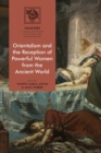 Orientalism and the Reception of Powerful Women from the Ancient World - eBook