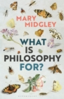 What Is Philosophy for? - Book