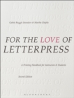 For the Love of Letterpress : A Printing Handbook for Instructors and Students - Book