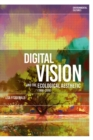 Digital Vision and the Ecological Aesthetic - Book