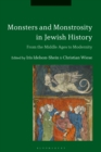 Monsters and Monstrosity in Jewish History : From the Middle Ages to Modernity - eBook