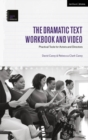 The Dramatic Text Workbook and Video : Practical Tools for Actors and Directors - Book