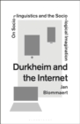 Durkheim and the Internet : On Sociolinguistics and the Sociological Imagination - Book