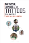 The Social Semiotics of Tattoos : Skin and Self - eBook