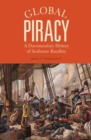 Global Piracy : A Documentary History of Seaborne Banditry - Book