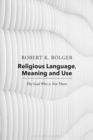 Religious Language, Meaning, and Use : The God Who is Not There - eBook