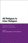 All Religion Is Inter-Religion : Engaging the Work of Steven M. Wasserstrom - eBook