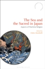 The Sea and the Sacred in Japan : Aspects of Maritime Religion - eBook