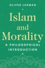 Islam and Morality : A Philosophical Introduction - Book