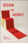 Design and Agency : Critical Perspectives on Identities, Histories, and Practices - eBook