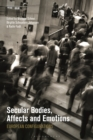 Secular Bodies, Affects and Emotions : European Configurations - eBook