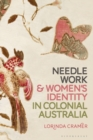 Needlework and Women s Identity in Colonial Australia - eBook