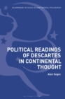 Political Readings of Descartes in Continental Thought - eBook