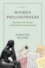 Women Philosophers Volume I : Education and Activism in Nineteenth-Century America - eBook