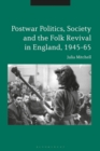 Postwar Politics, Society and the Folk Revival in England, 1945-65 - eBook