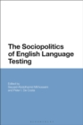 The Sociopolitics of English Language Testing - eBook