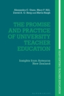 The Promise and Practice of University Teacher Education : Insights from Aotearoa New Zealand - Book