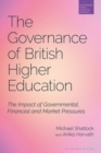 Governance of British Higher Education : The Impact of Governmental, Financial and Market Pressures - eBook