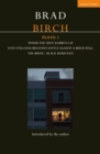 Birch Plays: 1 : Where the Shot Rabbits Lay; Even Stillness Breathes Softly Against a Brick Wall; The Brink; Black Mountain - Book