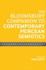 The Bloomsbury Companion to Contemporary Peircean Semiotics - eBook