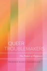 Queer Troublemakers : The Poetics of Flippancy - eBook