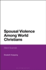 Spousal Violence Among World Christians : Silent Scandal - Book