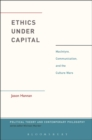 Ethics Under Capital : MacIntyre, Communication, and the Culture Wars - eBook