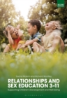 Relationships and Sex Education 3-11 : Supporting Children's Development and Well-being - Book