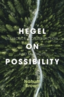 Hegel on Possibility : Dialectics, Contradiction, and Modality - Book