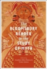 The Bloomsbury Reader in the Study of Myth - Book
