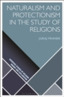 Naturalism and Protectionism in the Study of Religions - eBook