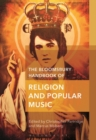 The Bloomsbury Handbook of Religion and Popular Music - Book
