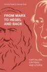 From Marx to Hegel and Back : Capitalism, Critique, and Utopia - eBook