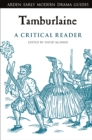 Tamburlaine: A Critical Reader - eBook